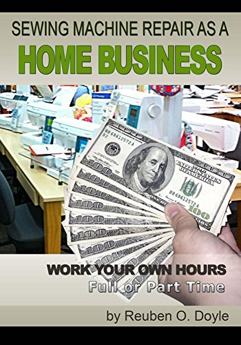Sewing Machine Repair as a Home Business: Learn How to Repair Sewing Machines for a Profit Service Repair Sewing Machine