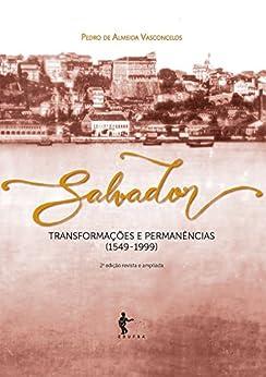 Salvador: transformações e permanências (1549-1999) por [Vasconcelos, Pedro de Almeida]