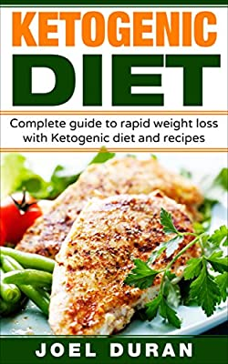 Ketogenic Diet: Complete guide to rapid weight loss with Ketogenic diet and recipes (Diets for beginners Book 1)