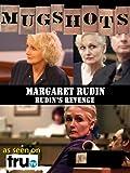 Mugshots: Margaret Rudin - Rudin's Revenge