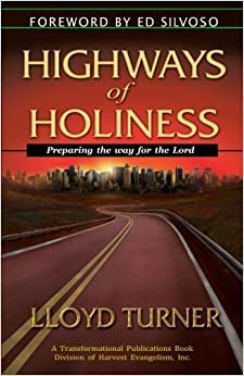 Book Highways of Holiness: Preparing the way for the Lord by Lloyd Arthur Turner (2013-10-15)