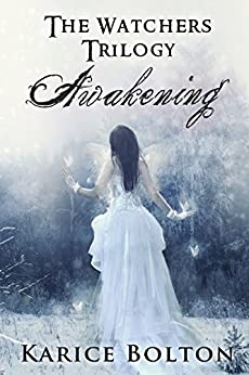 Awakening (The Watchers Trilogy #1) by [Bolton, Karice]