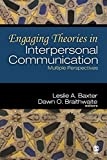 Engaging Theories in Interpersonal Communication: Multiple Perspectives (2008-03-07)