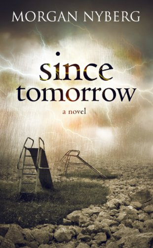 Since Tomorrow (The Raincoast Saga Book 2) by [Nyberg, Morgan]