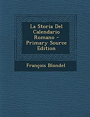 Storia Del Calendario.La Storia Del Calendario Romano Primary Source Edition