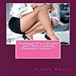 Dominant Wives Society and Their Cuckold Husbands, Book 7 | Candy Kross