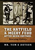 The Hatfield & McCoy Feud after Kevin Costner: Rescuing History