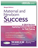 Maternal and Newborn Success: A Q&A Review Applying Critical Thinking to Test Taking (Davis's Success)