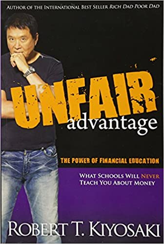 The Newest Advantage Of Being Rich In >> Unfair Advantage The Power Of Financial Education Robert T