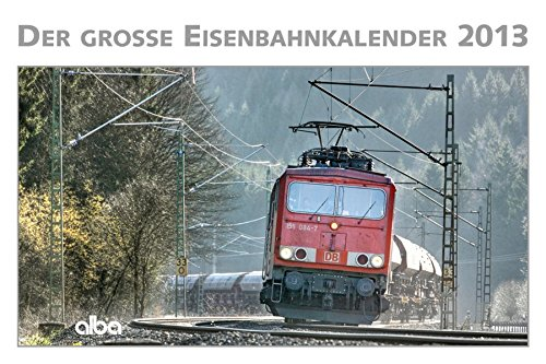 Alba Der Große Eisenbahnkalender 2013