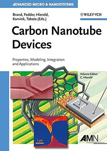 Carbon Nanotube Devices: Properties, Modeling, Integration and Applications (Advanced Micro and Nanosystems) (Carbon Nanotube Devices)