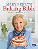 Mary Berry s Baking Bible: Over 250 Classic Recipes