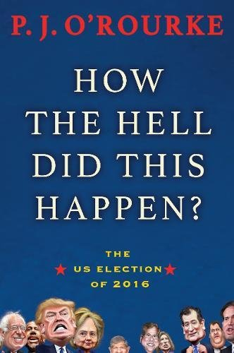 E.B.O.O.K How the Hell Did This Happen?: A Cautionary Tale of American Democracy [R.A.R]