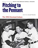 img - for Pitching to the Pennant: The 1954 Cleveland Indians (Memorable Teams in Baseball History) book / textbook / text book