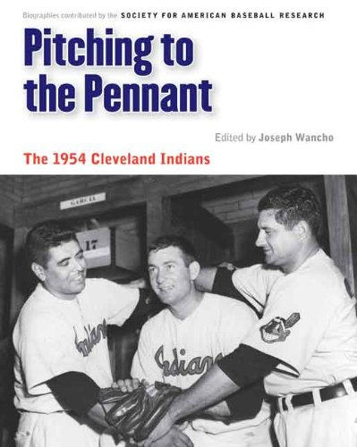 Pitching to the Pennant: The 1954 Cleveland Indians (Memorable Teams in Baseball History)
