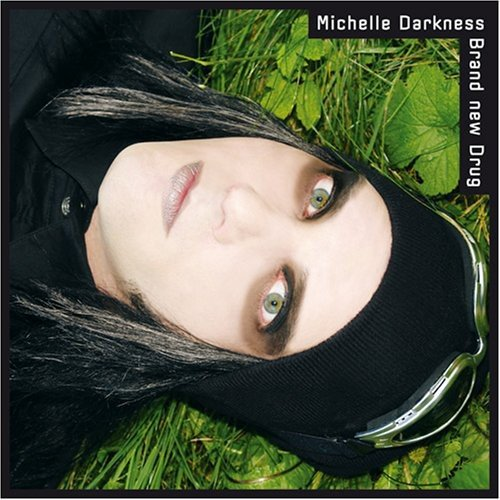 Michelle Darkness - Brand New Drug (CD)
