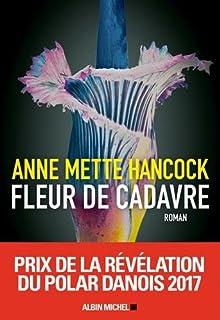 Fleur de cadavre, Hancock, Anne Mette