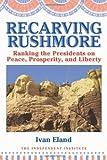 Recarving Rushmore, Ivan Eland, 1598130226