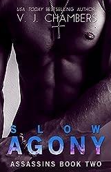 Slow Agony: A Bad Boy Romance (Assassins Book 2)