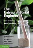 The Entrepreneurial Engineer: How to Create Value from Ideas, Michael B. Timmons, Rhett L. Weiss, John R. Callister, Daniel P. Loucks, James E. Timmons, 110760740X