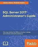 SQL Server 2017 Administrators Guide