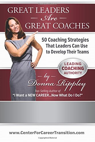 Download Great Leaders Are Great Coaches: 50 Coaching Strategies That Leaders Can Use to Develop Their Teams PDF