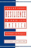 Educational Resilience in Inner-City America : Challenges and Prospects, , 080581325X