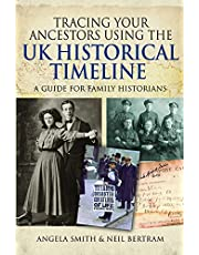 Tracing your Ancestors using the UK Historical Timeline: A Guide for Family Historians