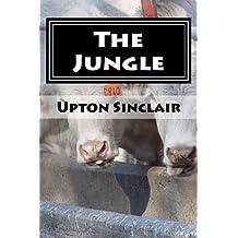 The Jungle: The Shocking Original Unexpurgated Edition
