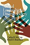School Leadership in a Diverse Society: Helping Schools Prepare All Students for Success (Educational Leadership for Social Justice)