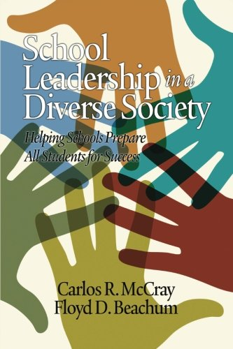 Download School Leadership in a Diverse Society: Helping Schools Prepare All Students for Success (Educational Leadership for Social Justice) pdf