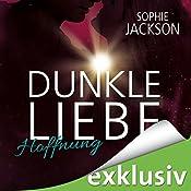 Hoffnung (Dunkle Liebe 2)   Sophie Jackson