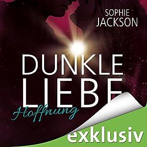 Hoffnung (Dunkle Liebe 2) Hörbuch