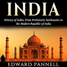 History of India: From Prehistoric Settlements to the Modern Republic of India Audiobook by Edward Pannell Narrated by Rajesh Bedi