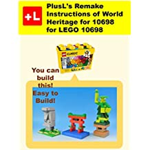 PlusL's Remake Instructions of World Heritage for 10698 for LEGO 10698: You can build the World Heritage for 10698 out of your own bricks!