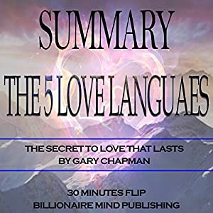 Summary of The 5 Love Languages: The Secret to Love that Lasts by Gary Chapman Audiobook