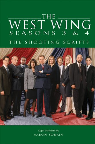 (The West Wing Seasons 3 & 4: The Shooting Scripts (Newmarket Shooting Script))