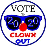Vote The Clown Out 2020 Vision Dump Trump Bumper Sticker - All Eyes On Next Election ~No More Dividing Political Chants ~ Unify Voter Support for Change ~ Anyone Else Please ~ Warren Pete Biden Bernie