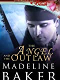 The Angel & the Outlaw by Madeline Baker front cover