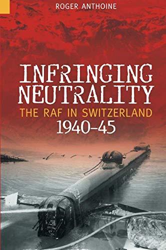 Read Online Infringing Neutrality (Revealing History (Paperback)) PDF