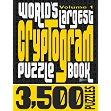 World's Largest Cryptogram Puzzle Book: 3,500 Inspirational, Funny & Wise Cryptoquotes from Famous Thinkers, Doers, and Celebrities