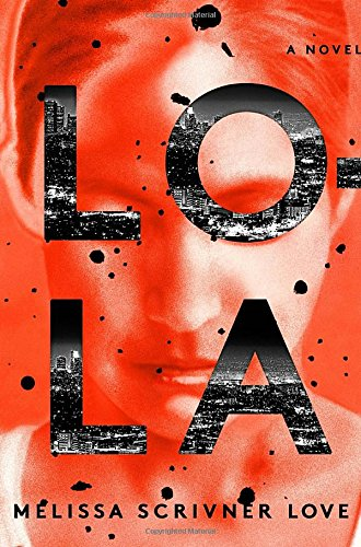 Lola: A Novel (The Lola Vasquez Novels)