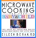 Microwave Cooking for Your Baby and Child, Eileen Behan, 0394584198