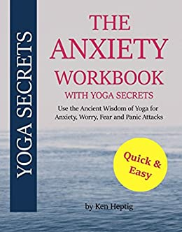 Amazon.com: The Anxiety Workbook With Yoga Secrets: Use the ...