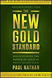 img - for The New Gold Standard: Rediscovering the Power of Gold to Protect and Grow Wealth book / textbook / text book