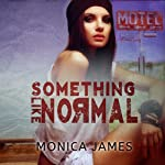 Something like Normal | Monica James