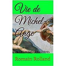 Vie de Michel-Ange: VIE DES HOMMES ILLUSTRES (French Edition)