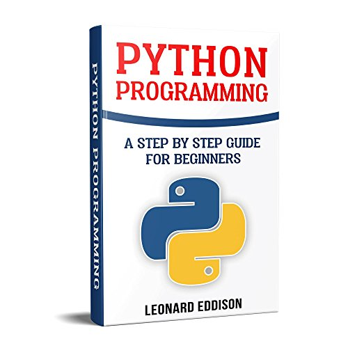 Python Programming: A Step By Step Guide For Beginners cover