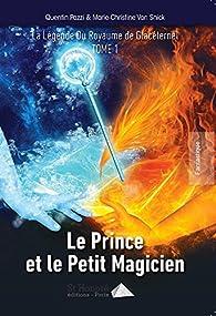 La Légende du Royaume de Glacéternel, tome 1 : Le Prince et le Petit Magicien par Quentin Pazzi