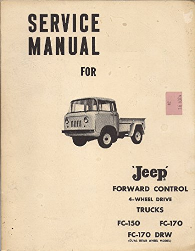 Service Manual for Jeep Forward Control 4-Wheel Drive Trucks, FC-150, FC-170, FC-170 DRW